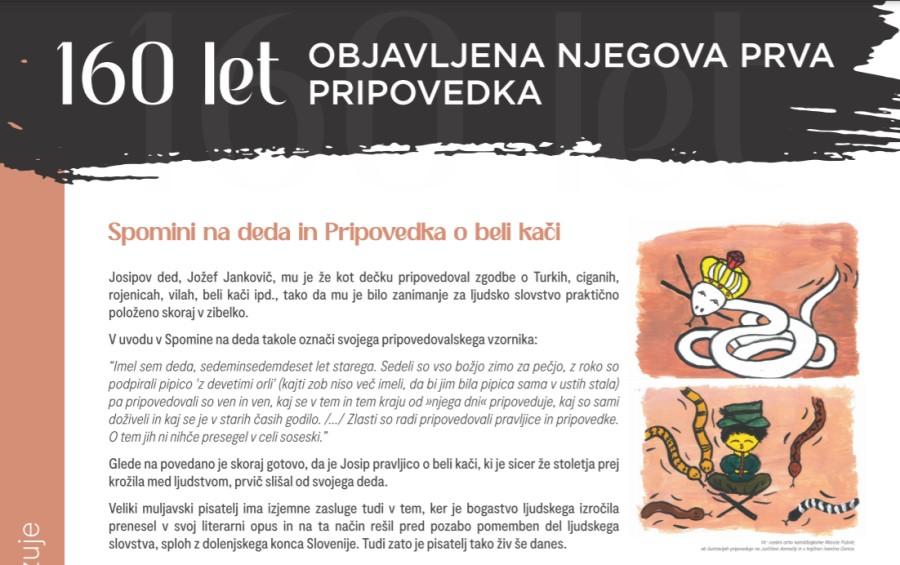 V knjižnici v Ivančni Gorici letos slavijo Jurčičevo leto in so posebno pozornost namenili Pripovedki o beli kači, ki je bila njegova prva objava katerega koli besedila sploh. Josipu Jurčiču je ded pripovedoval ljudske zgodbe in tako v njega zasadil ljubezen do ljudskega slovstva.